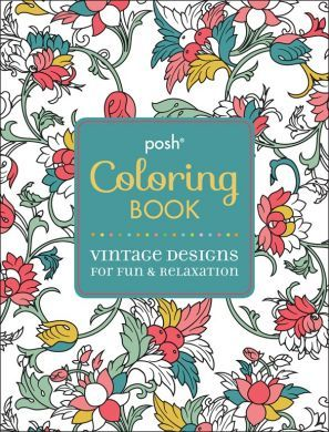 Posh Coloring Book: Vintage Designs for Fun and Relaxation