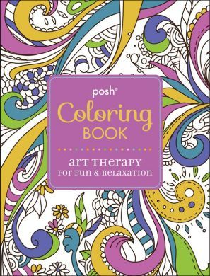 Posh Coloring Book: Art Therapy for Fun and Relaxation